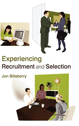 Experiencing Recruitment and Selection (Hardback): Jon Billsberry