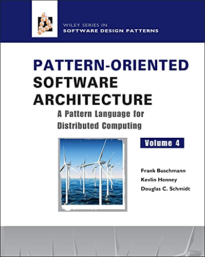 9780470059029: Pattern-Oriented Software Architecture 4: A Pattern Language for Distributed Computing: Pattern Language for Distributed Object Computing v. 4 (Wiley Software Patterns Series)