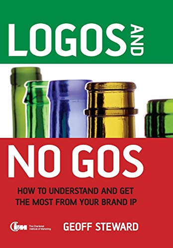 9780470060377: Logos and No Gos: How to Understand and Get the Most from Your Brand IP