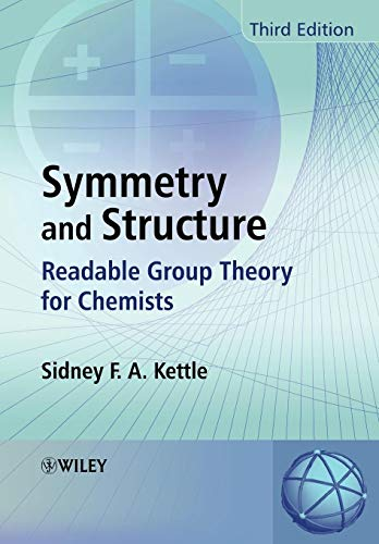 9780470060407: Symmetry and Structure: Readable Group Theory for Chemists
