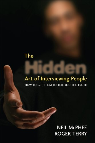 9780470060797: The Hidden Art of Interviewing People: How to Get Them to Tell You the Truth