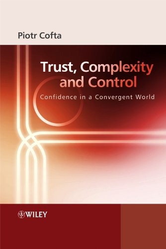 Trust, Complexity and Control: Confidence in a Convergent World: Piotr Cofta