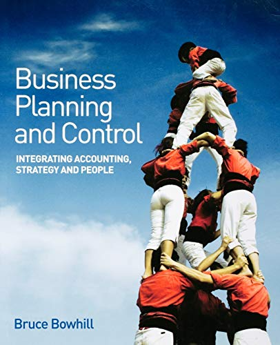 9780470061770: Business Planning and Control: Integrating Accounting, Strategy, and People