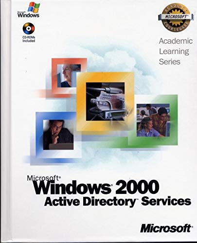 ALS Microsoft Windows 2000 Active Directory Services: AND Lab Manual: Course, Microsoft Official ...