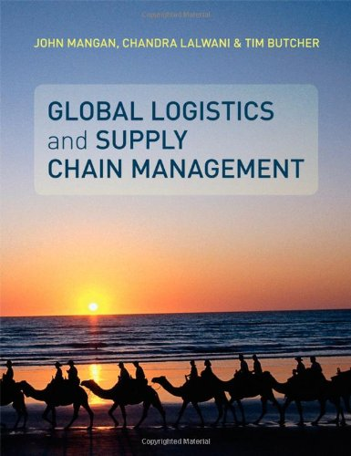 Global Logistics and Supply Chain Management: Tim Butcher; John