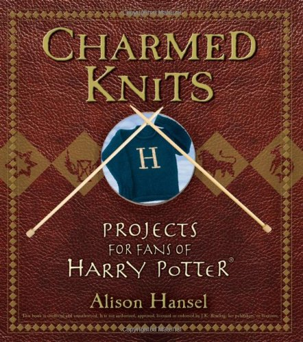 9780470067314: Charmed Knits: Projects for Fans of Harry Potter
