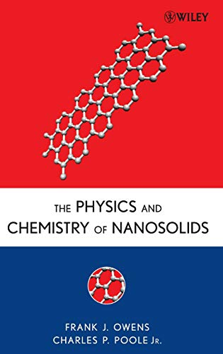 The Physics and Chemistry of Nanosolids: Owens, Frank J.;