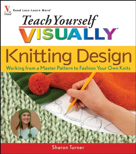 9780470068175: Teach Yourself Visually Knitting Design: Working from a Master Pattern to Fashion Your Own Knits
