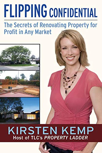9780470068359: Flipping Confidential: The Secrets of Renovating Property for Profit In Any Market