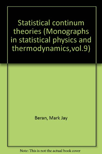 9780470068618: Statistical continum theories (Monographs in statistical physics and thermodynamics,vol.9)