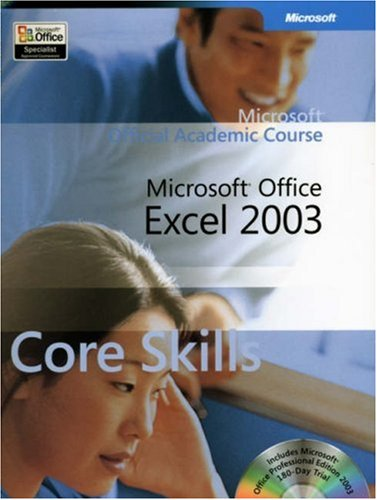Microsoft Official Academic Course: Microsoft Office Excel 2003 Core Skills (9780470069011) by Microsoft
