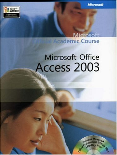 9780470069042: Microsoft Official Academic Course: Microsoft Office Access 2003