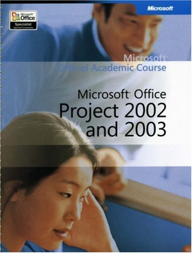 9780470069066: Microsoft Official Academic Course: Microsoft Project 2002 and 2003
