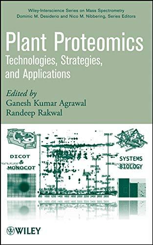 Plant Proteomics: Technologies, Strategies, And Applications: Randeep Rakwal