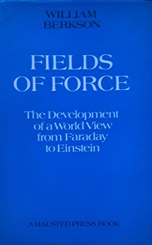 9780470070291: Fields of Force: The Development of a World View from Faraday to Einstein