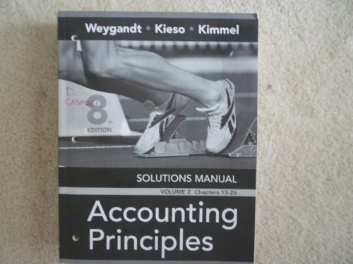 9780470072806: Solutions Manual to accompany Accounting Principles (Volume II/Chapters 13-26)