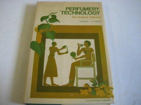 9780470072981: Perfumery Technology: Art, Science, Industry