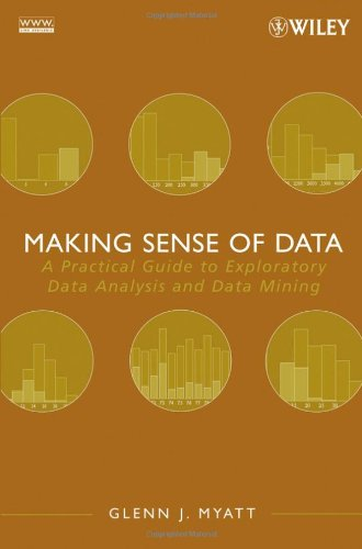 9780470074718: Making Sense of Data: A Practical Guide to Exploratory Data Analysis and Data Mining