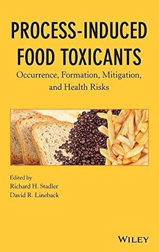 9780470074756: Process-Induced Food Toxicants: Occurrence, Formation, Mitigation, and Health Risks
