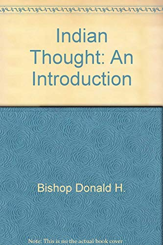 Indian Thought. An Introduction.: Bishop, Donald h.