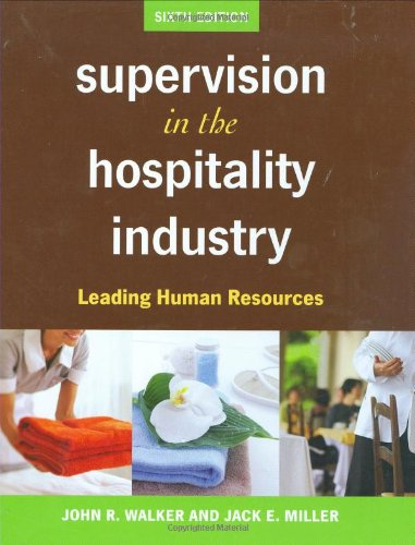 Supervision in the Hospitality Industry: Leading Human: John R. Walker,