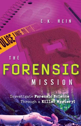 9780470078105: The Forensic Mission: Investigate Forensic Science Through a Killer Mystery!
