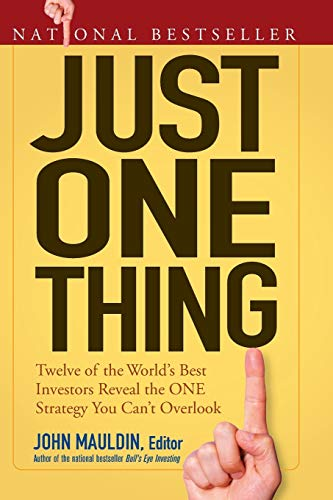 9780470081815: Just One Thing: Twelve of the World's Best Investors Reveal the One Strategy You Can't Overlook
