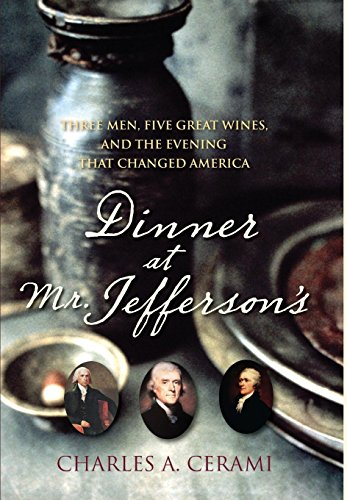 9780470083062: Dinner at Mr. Jefferson's: Three Men, Five Great Wines, and the Evening That Changed America