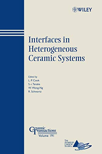 9780470083888: Interfaces in Heterogeneous Ceramic Systems : Ceramic Transactions Series , Volume 191