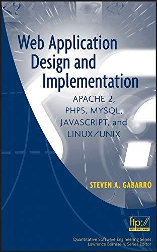 9780470083963: Web Application Design and Implementation: Apache 2, Php5, Mysql, Javascript, and Linux/Unix (Quantitative Software Engineering Series)