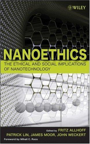 9780470084168: Nanoethics: The Ethical and Social Implications of Nanotechnology