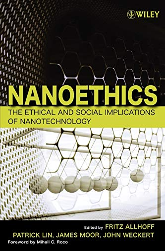 9780470084175: Nanoethics: The Ethical and Social Implications of Nanotechnology