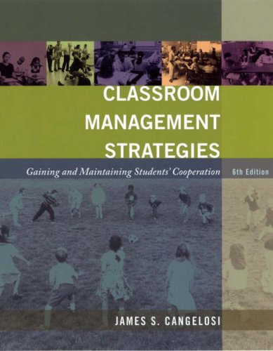 Classroom Management Strategies : Gaining and Maintaining: James S. Cangelosi