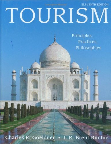 Tourism: Principles, Practices, Philosophies: Ritchie, J. R.