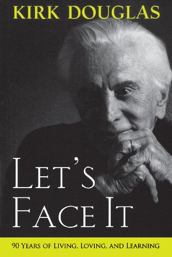 Let's Face It: 90 Years of Living, Loving, and Learning (Signed): Douglas, Kirk