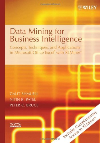 9780470084854: Data Mining for Business Intelligence: Concepts, Techniques, and Applications in Microsoft Office Excel with XLMiner