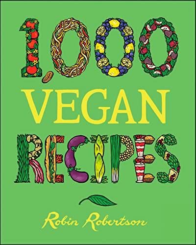 9780470085028: 1,000 Vegan Recipes (1,000 Recipes)