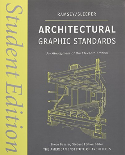 Architectural Graphic Standards: Student Edition (Ramsey/Sleeper Architectural: Charles George Ramsey,