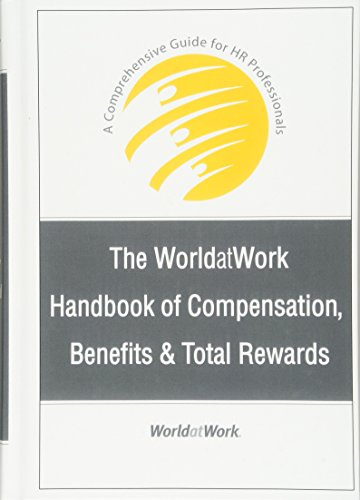 9780470085806: The WorldatWork Handbook of Compensation, Benefits and Total Rewards: A Comprehensive Guide for HR Professionals