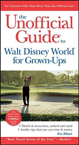 9780470085837: The Unofficial Guide to Walt Disney World for Grown-Ups (Unofficial Guides)