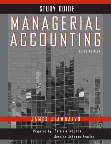 Managerial Accounting, Study Guide: James Jiambalvo