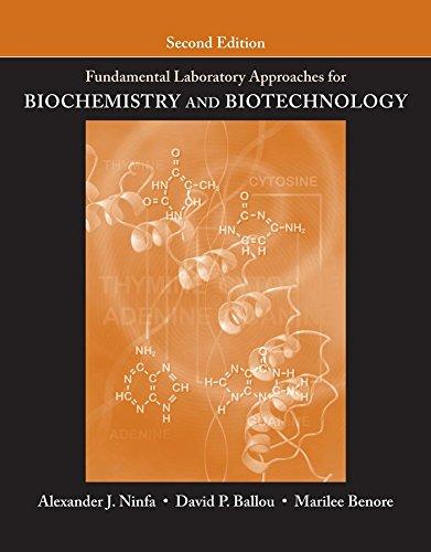 Fundamental Laboratory Approaches for Biochemistry and Biotechnology: Alexander J. Ninfa,