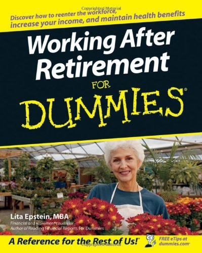 9780470087909: Working After Retirement For Dummies