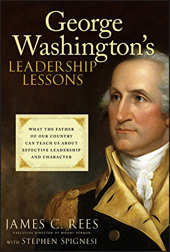 9780470088876: George Washington's Leadership Lessons: What the Father of Our Country Can Teach Us About Effective Leadership and Character