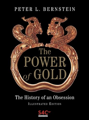 THE POWER OF GOLD: The History of an Obsession: Bernstein, Peter L.