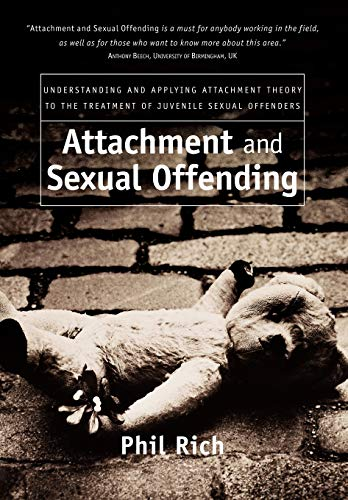 9780470091074: Attachment and Sexual Offending: Understanding and Applying Attachment Theory to the Treatment of Juvenile Sexual Offenders