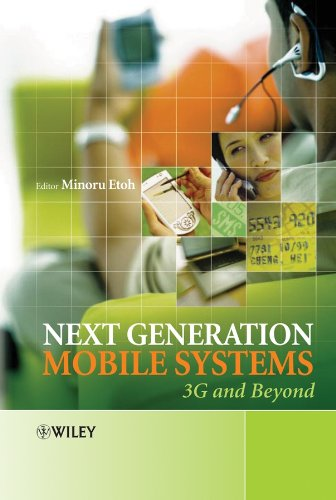 9780470091517: Next Generation Mobile Systems: 3G and Beyond