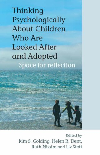 9780470092002: Thinking Psychologically About Children Who are Looked After and Adopted: Space for Reflection