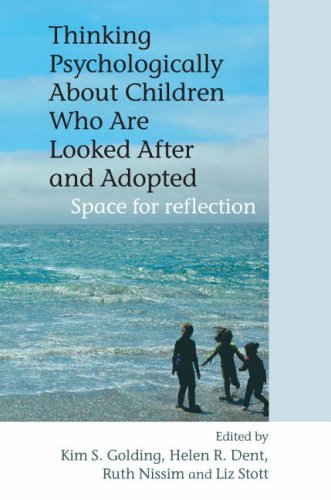 9780470092019: Thinking Psychologically About Children Who Are Looked After and Adopted: Space for Reflection