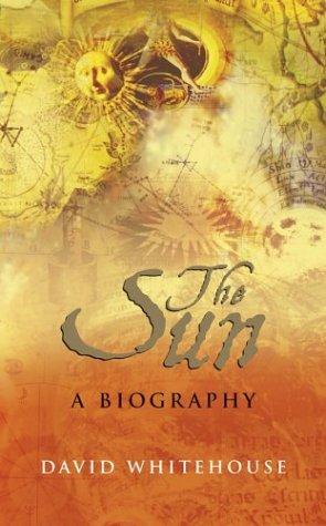 9780470092965: The Sun: A Biography